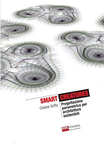 Smart Creatures Progettazione Parametrica Per Architetture Sostenibili (B&w)