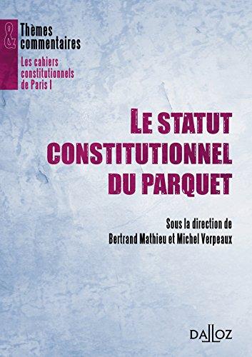 Le statut constitutionnel du Parquet: Thèmes et commentaires par Bertrand Mathieu, Michel Verpeaux