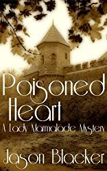Poisoned Heart (A Lady Marmalade Mystery Book 1)
