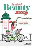 Image de My Natural Beauty Book: Détox express - Menus minceur - Soins vitalit