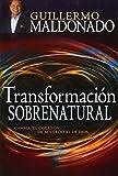 Transformacion Sobrenatural (English and Spanish Edition) by Guillermo Maldonado (2014-05-01)