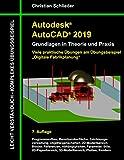Autodesk AutoCAD 2019 - Grundlagen in Theorie und Praxis: Viele praktische Übungen am Übungsbeispiel: Digitale Fabrikplanung