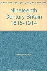 Nineteenth Century Britain 1815-1914