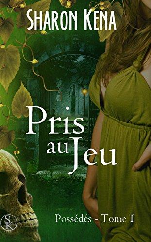 Possédés: Pris au Jeu (French Edition)