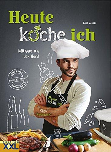 Image of Heute koche ich!: Männer an den Herd