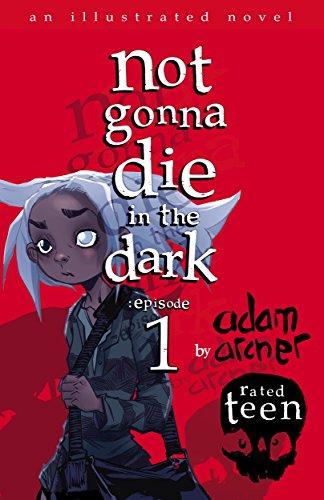 not gonna die in the dark: episode 1: a supernatural thriller (English Edition)