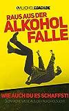 Raus aus der Alkohol-Falle: 3 einfache Wege aus der Alkoholsucht