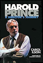 [Harold Prince: A Director's Journal] (By: Carol Ilson) [published: August, 2004]
