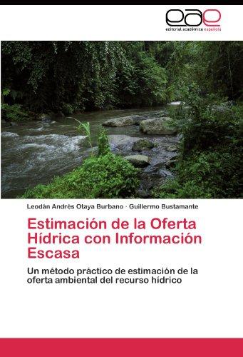 Estimación de la Oferta Hídrica con Información Escasa: Un método práctico de estimación de la oferta ambiental del recurso hídrico