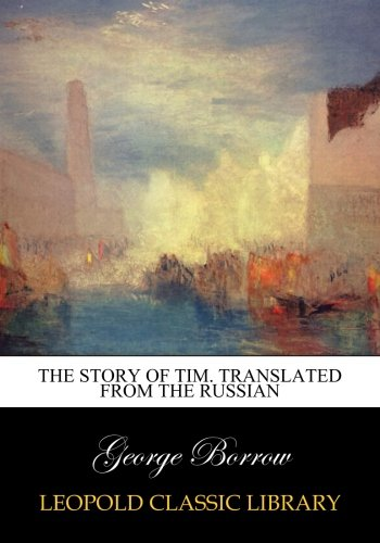 The story of Tim. Translated from the Russian