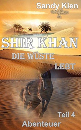 Shir Khan Die Wüste lebt Teil 4 -