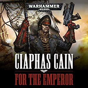 Ciaphas Cain: For the Emperor: Warhammer 40,000