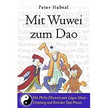 Mit Wuwei zum Dao: Mit Philía zum Lógos
