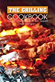The Grilling Cookbook: The Ultimate Guide from Bon Appetit