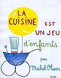 la cuisine est un jeu d enfants by michel oliver 1980 02 01