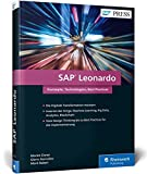 SAP Leonardo: Design Thinking, Internet der Dinge, Machine Learning, Big Data, Analytics und Blockchain mit SAP (SAP PRESS)