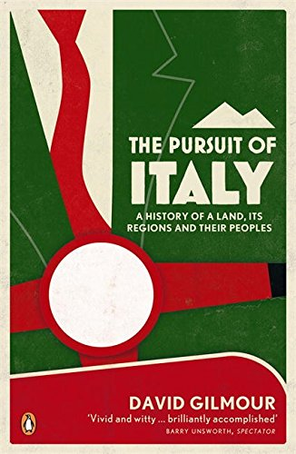 The Pursuit of Italy: A History of a Land, its Regions and their Peoples por David Gilmour