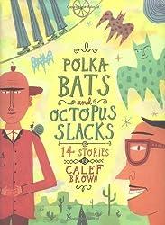 Polkabats and Octopus Slacks: Fourteen Short Stories