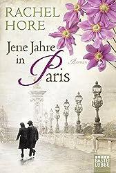 Jene Jahre in Paris: Roman (Allgemeine Reihe. Bastei Lübbe Taschenbücher)