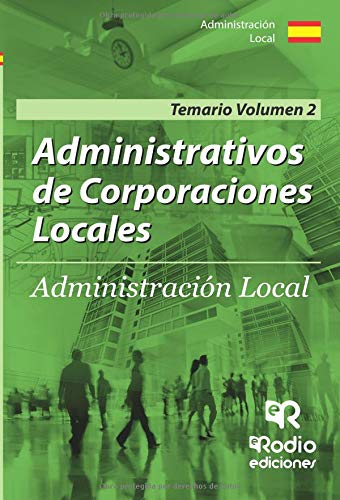 Administrativos de Corporaciones Locales. Temario Vol. 2. Segunda edicion