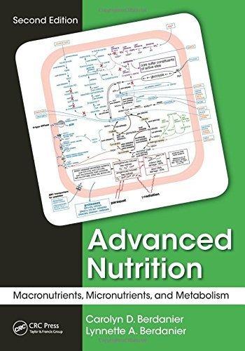 Advanced Nutrition: Macronutrients, Micronutrients, and Metabolism, Second Edition by Berdanier, Carolyn D., Berdanier, Lynnette A. (2015) Paperback