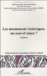 Les monuments historiques, un nouvel enjeu ? Volume 1 : Actes du colloque Limoges, 29-30 octobre 2003