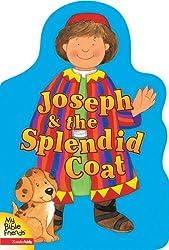 Joseph & the Splendid Coat (MY BIBLE FRIENDS)