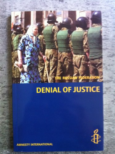 Denial of Justice: The Russian Federation por Amnesty International