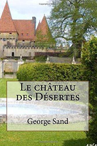 Le chateau des Desertes (Les romans de George Sand, Band 32) -