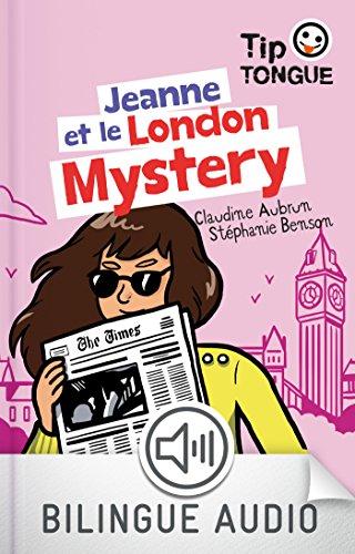 Jeanne et le London Mystery - collection TipTongue - A1 introductif- dès 8 ans