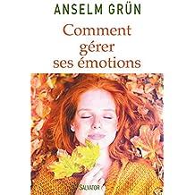 Comment gérer ses émotions
