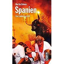 Spanien: Ein Länderporträt (Diese Buchreihe wurde ausgezeichnet mit dem ITB-Bookaward 2014)