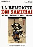 eBook Gratis da Scaricare La religione dei samurai Filosofia e disciplina zen in Cina e Giappone (PDF,EPUB,MOBI) Online Italiano
