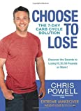 Choose to Lose: The 7-Day Carb Cycle Solution by Powell. Chris (unknown Edition) [Hardcover(2011)]