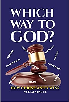 Which Way to God?: How christianity wins (English Edition) di [Daniel, Mullata]