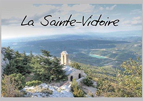 La Sainte-Victoire (Livre poster DIN A4 horizontal): Voici de magnifiques points de vues de La Sainte-Victoire et du Pays d'Aix - Livre poster de 14 ... , 14 Pages) [Nov 21, 2014] ALBOUY, Myriam