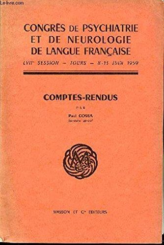 COMPTES-RENDUS - CONGRES DE PSYCHIATRIE ET DE NEUROLOGIE DE LANGUE FRANCAISE / LVII EME SESSION - TOURS : 8-13 JUIN 1959.