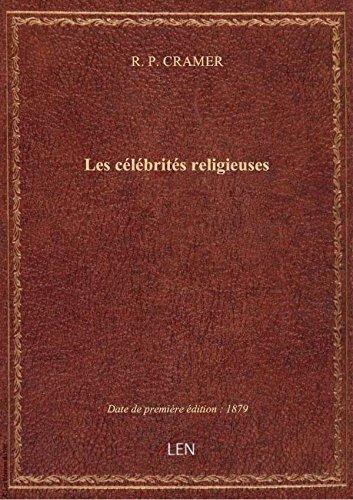 Les célébrités religieuses : transcriptions pour le piano réunies en bouquets de mélodies. N° 1 / pa par R. P. CRAMER