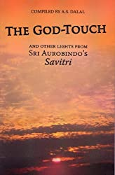 The God-Touch And other lights from Sri Aurobindo's Savitri