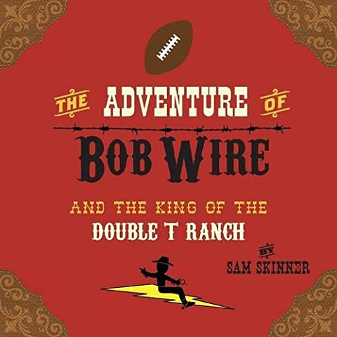 The Adventure of Bob Wire and the King of the Double T Ranch