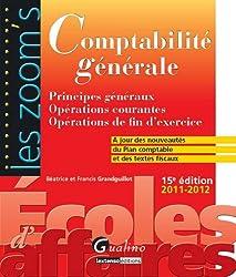 Comptabilité générale : Principes généraux, Opérations courantes, Opérations de fin d'exercice, 2011-2012