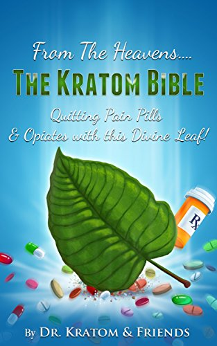 kratom-the-bible-from-the-heavens-quitting-pain-pills-opiates-with-this-divine-leaf-english-edition