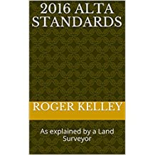 2016 Alta Standards: As explained by a Land Surveyor (As explaned by) (English Edition)