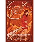 [(Amok: An Anthology of Asia-Pacific Speculative Fiction)] [Author: Dominica Malcolm] published on (April, 2014)