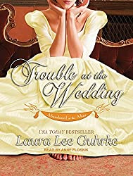Trouble at the Wedding (Abandoned at the Altar) by Laura Lee Guhrke (2011-12-27)