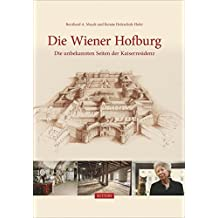 Die Wiener Hofburg: Die unbekannten Seiten der Kaiserresidenz (Sutton Archivbilder)