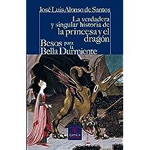 La verdadera y singular historia de la princesa y el dragón (CASTALIA PRIMA. C/P. nº 38)
