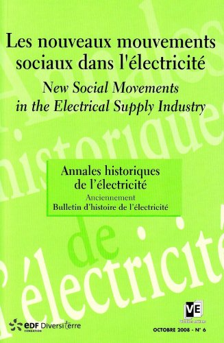 Annales historiques de l'lectricit, N 6, Octobre 2008 : Les nouveaux mouvements sociaux dans l'lectricit