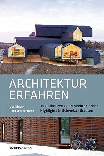 Architektur erfahren: 15 Radtouren zu architektonischen Highlights in Schweizer Städten
