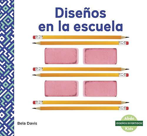 Disenos en la escuela (Patterns at School)